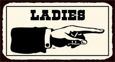 Ladies to Right Vintage Western Metal Toilet Bathroom Retro Tin Sign - Click Image to Close