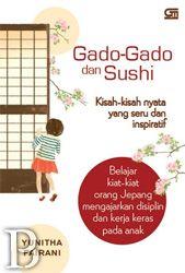 Gado-Gado dan Sushi | Toko Buku Online PengenBuku.NET | Yunitha Fairani | Belajar kiat-kiat orang Jepang mengajarkan disiplin dan kerja keras pada anak. Jepang dikenal sebagai negara yang mempertahankan dan menerapkan budaya serta tradisi secara turun-temurun dalam kehidupan nyata sehari-hari. Agar nyaman hidup di negeri itu kita harus benar-benar tahu dan menyelami kebiasaan dan pola pikir orang Jepang. Rp45,000 / Rp38,250 (15% Off)