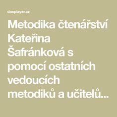 Metodika čtenářství Kateřina Šafránková s pomocí ostatních vedoucích metodiků a učitelů ze zapojených škol Obsah: 1. Proč rozvíjet čtenářství a zároveň PT? Anotace: Očekávané výstupy ve čtenářství; pojem