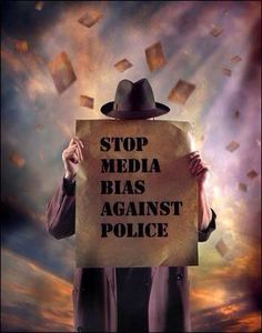 STOP MEDIA BIAS AGAINST POLICE  Law Enforcement Today www.lawenforcementtoday.com