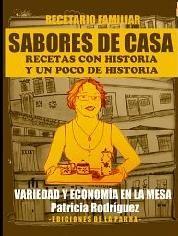 Conoce Los libros de cocina latinoamericana que siguen siendo bestsellers: Sabores de casa, de Patricia Rodr