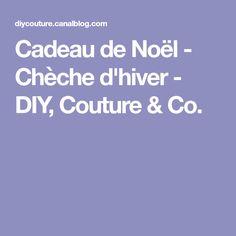 Cadeau de Noël - Chèche d'hiver - DIY, Couture & Co.