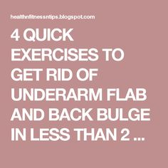 4 QUICK EXERCISES TO GET RID OF UNDERARM FLAB AND BACK BULGE IN LESS THAN 2 WEEKS | HEALTHYTIPS