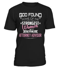 Attorney Advisor Strongest Women Job Title T-Shirt #AttorneyAdvisor