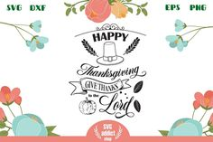 Happy Thanksgiving SVG Cut File All Silhouettes, Silhouette Designer Edition, First They Came, Give Thanks, Happy Thanksgiving, Svg Cuts, Design Bundles, School Design, Cutting Files