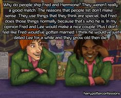 Why do people ship Fred and Hermione? They weren't really a good match. The reasons that people list don't make sense. They use things that they think are special, but Fred does those things normally. Fred And Hermione, Lee Jordan, Reasons Why I Love You, Weasley Twins, Wolfstar, Why Do People, Drarry, Slytherin, Confessions