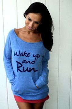 I want this sweatshirt bad. Wake Up and RUN Off the Shoulder Girly by FiredaughterClothing, $38.00