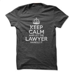 Keep Calm And Let The Lawyer Handle It - #tee cup #sweatshirt cardigan. MORE INFO => https://www.sunfrog.com/LifeStyle/Keep-Calm-And-Let-The-Lawyer-Handle-It.html?68278