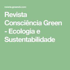 Revista Consciência Green - Ecologia e Sustentabilidade