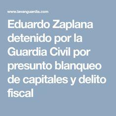 Eduardo Zaplana detenido por la Guardia Civil por presunto blanqueo de capitales y delito fiscal