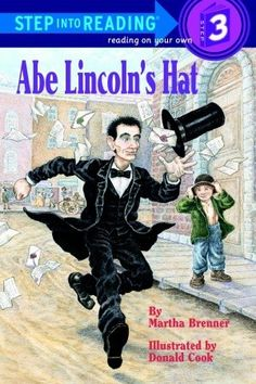 Abe Lincoln's Hat by Martha Brenner  ||  ★★★★ - recommended as a beginning reader or read-aloud [Illustrator: Donald Cook, The Civil War, Abraham Lincoln, A Step 2 Book]