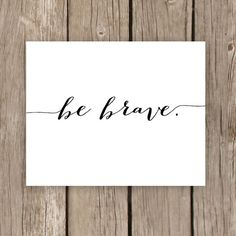 Printable Quote Be Brave Typography Black by MooseberryPrintables, $5.00