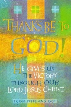 1 Corinthians But thanks be to God, which giveth us the victory through our Lord Jesus Christ. Bible Verses Quotes, Bible Scriptures, Scripture Verses, Faith Quotes, Favorite Bible Verses, Favorite Quotes, Praise The Lords, Praise God, Inspirational Thoughts
