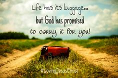Let God carry the luggage in your life for you! #luggage #letGod #carry   #LiefdevirJesusChristus