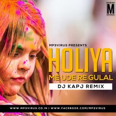 Holiya Mein Ude Re Gulal (Remix) - DJ KAPJ Latest Song, Holiya Mein Ude Re Gulal (Remix) - DJ KAPJ Dj Song, Free Hd Song Holiya Mein Ude Re Gulal