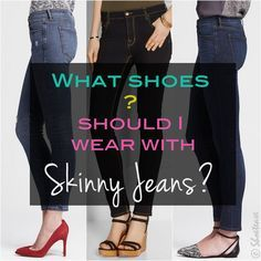 What shoes to wear with skinny jeans 2012