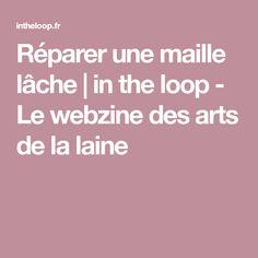 Réparer une maille lâche   in the loop - Le webzine des arts de la laine
