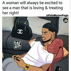 Image may contain: 1 person, text that says 'A woman will always be excited to see a man that is loving & treating her right! Black Love Quotes, Black Love Couples, Cute Love Quotes, Romantic Love Quotes, Cute Couples Goals, Romantic Pictures, Freaky Relationship Goals Videos, Couple Goals Relationships, Relationship Goals Pictures