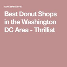 4f006a3fdfc1 Best Donut Shops in the Washington DC Area - Thrillist Donut Games