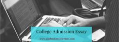 We offer different types of college admission essays for various streams of education like college, law schools, business schools, graduate admissions essay, medical schools and more. #CollegeAdmissionEssay #AdmissionEssayService