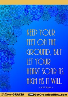 Just a little bit of inspiration from www.GetOrganizedNow.com?pin to brighten your day!