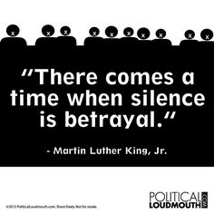 Martin Luther King, Jr. Quote | Saying nothing, doing nothing can be betrayal. Don't just stand there, stand for something!
