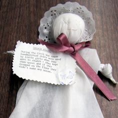 love the history behind these elegant 'church dolls' At times throughout history, toy-making supplies were limited. During the Civil War, mothers made simple dolls fashioned from handkerchiefs to occupy their fidgety offspring at Sunday church service. These handkerchief dolls, also known as church dolls, pew babies and prayer dolls, are still made today for collectors and for decorative purposes. Need to make some for my girls