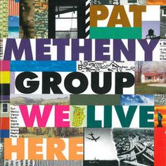 Pat Metheny Group - We Live Here at Discogs