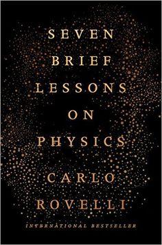 Seven Brief Lessons on Physics: Carlo Rovelli: 9780399184413: Amazon.com: Books