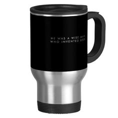 Black Travel Mug With Quote Unique Gifts For Men