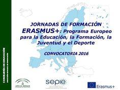 CONSEJERÍA DE EDUCACIÓN DIRECCIÓN GENERAL DE INNOVACÓN JORNADAS DE FORMACIÓN ERASMUS+ : Programa Europeo para la Educación, la Formación, la Juventud y.