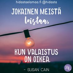 """Jokainen meistä loistaa, kun valaistus on oikea. Wise Quotes, Motivational Quotes, Inspirational Quotes, Positive Mind, Positive Quotes, Affirmation Cards, Some Words, Note To Self, Motivation Inspiration"