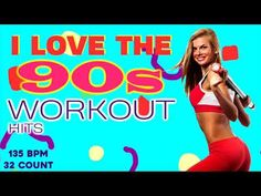 I Love The 90s Workout Hits Session Non-Stop Mixed for Fitness And Workout 135 Bpm - 32 Count - YouTube