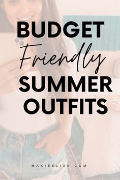 Budget friendly summer outfits that every girl needs! My favorite affordable summer pieces.