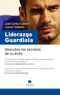 Liderazgo Guardiola: Descubre los secretos de su éxito - http://www.amazon.es/s/?ie=UTF8=liderazgo+guardiola=hydes-21=aps=19466016208=1t2==g=4516968801950995389===e=pd_sl_64ivx5ual0_e