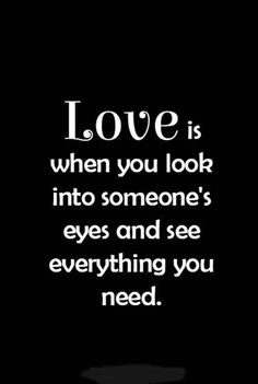 love to looking into your eyes, love to hear your voice, love to caress your skin, love to hold your hand, love to kiss your lips... LOVE YOU BEAUTIFUL.  if you want to talk at all while you are gone, even if it is to not talk about us or our love... just talk to help you get through this weekend please, please get ahold of me.  I am here for you always!