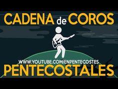 CADENA DE COROS PENTECOSTALES - YouTube