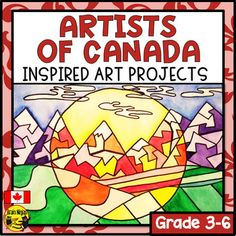 Artists of Canada Inspired Art Projects by Brain Ninjas Art Education Projects, Art Education Lessons, School Art Projects, Art School, Art Lessons, Primary Education, High School, Education College, Education Quotes
