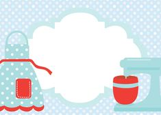 ~ Uma Linda Promessa ~: Download de convites para chá de cozinha Printable Labels, Party Printables, Retro Housewife, Cake Logo, Recipe Scrapbook, Baking Party, 6th Birthday Parties, Flower Frame, Kitchens