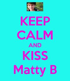 Keep CALM AND kiss MATTY B. Another original poster design created with the Keep Calm-o-matic. Buy this design or create your own original Keep Calm design now. Keep Calm Posters, Keep Calm Quotes, I Love Him, My Love, Cant Keep Calm, Crazy Girls, Lps, My Boyfriend, Cute Boys