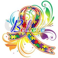 Autism....believe. This would make a cool Tattoo.