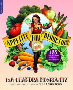 Appetite For Reduction Cookbook - 125 low-fat #vegan recipes that don't skimp on taste