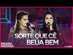 Maiara e Maraisa – Sorte Que Cê Beija Bem - DVD Ao Vivo Em Campo Grande - YouTube