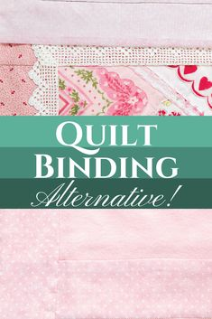 UFOs often occur between the completion of piecing and the addition of quilt binding. It can be that point in the project where quilters lose steam. Here is a useful alternative that's fast and easy!