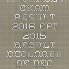 CA CPT Dec Exam Result 2016 CPT-2015 Result Declared of Dec Exam icai.nic.in - |Recruitment Result Admit Card| |Application Form |Answer Key | Cut Off|