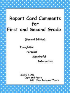 Copy and Paste Quickly and easily, create your own report card commentsEasily change font after pasting in a word document Writing comments for progress reports and report cards can be very time consuming. After many long hours over many years, I learned to speed up the process.
