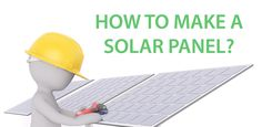 If you want to save money and are willing to put some effort into building a solar panel, then here is a brief guide in how to make a solar panel on your own.