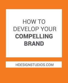 Your brand is YOUR business. A brand needs to stand apart from your competition. Get tips on How to Develop Your Compelling Brand and brand development. Click through to read more.