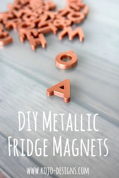 Gift idea- metallic fridge alphabet magnets (easy, cheap and fun)