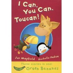 Book, I Can, You Can, Toucan! by Sue Mayfield and Rochelle Padua (see site for other toucan books, too)